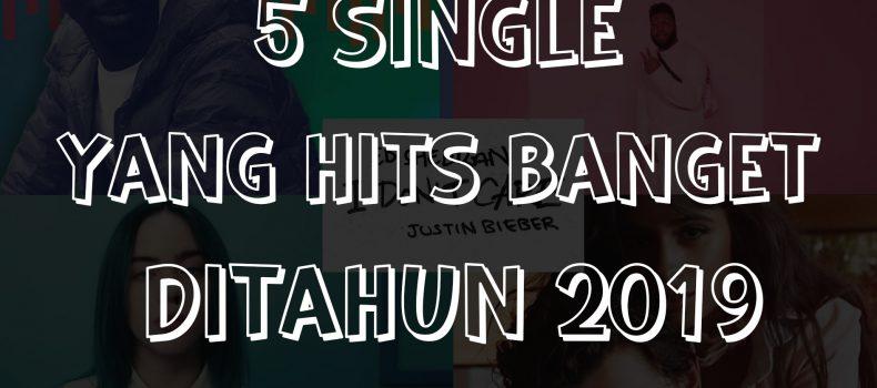 5 Single yang hits banget tahun ini!