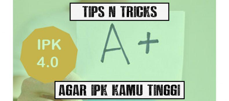 5 tips and trick agar IPK kamu tinggi